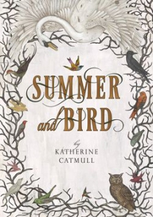Summer and Bird - Catherine Catmull