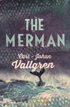 The Merman - Carl-Johan Vallgren
